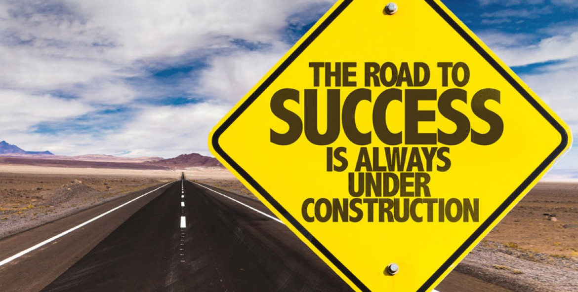 The Road to Success is Always under Construction!
